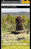 Carnet de voyage et mystères de l'île de Pâques