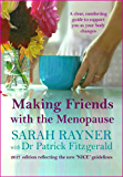 Making Friends with the Menopause: A clear and comforting guide to support you as your body changes. Updated edition reflecting the new 'NICE' guidelines
