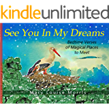 See You In My Dreams: Read Aloud Bedtime Verses to Inspire Imagination and Adventure for Boys and Girls Ages 3-5 and 6-8