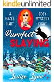 Purrfect Slaying: A Hazel Hart Cozy Mystery Book Eight