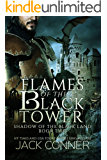 Flames of the Black Tower: An Epic Fantasy (Shadow of the Black Land Book 2)