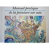Manuel pratique de la peinture sur soie