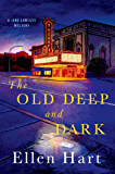 The Old Deep and Dark: A Jane Lawless Mystery (Jane Lawless Mysteries Series Book 22)