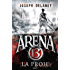 Arena 13, T2 : La proie