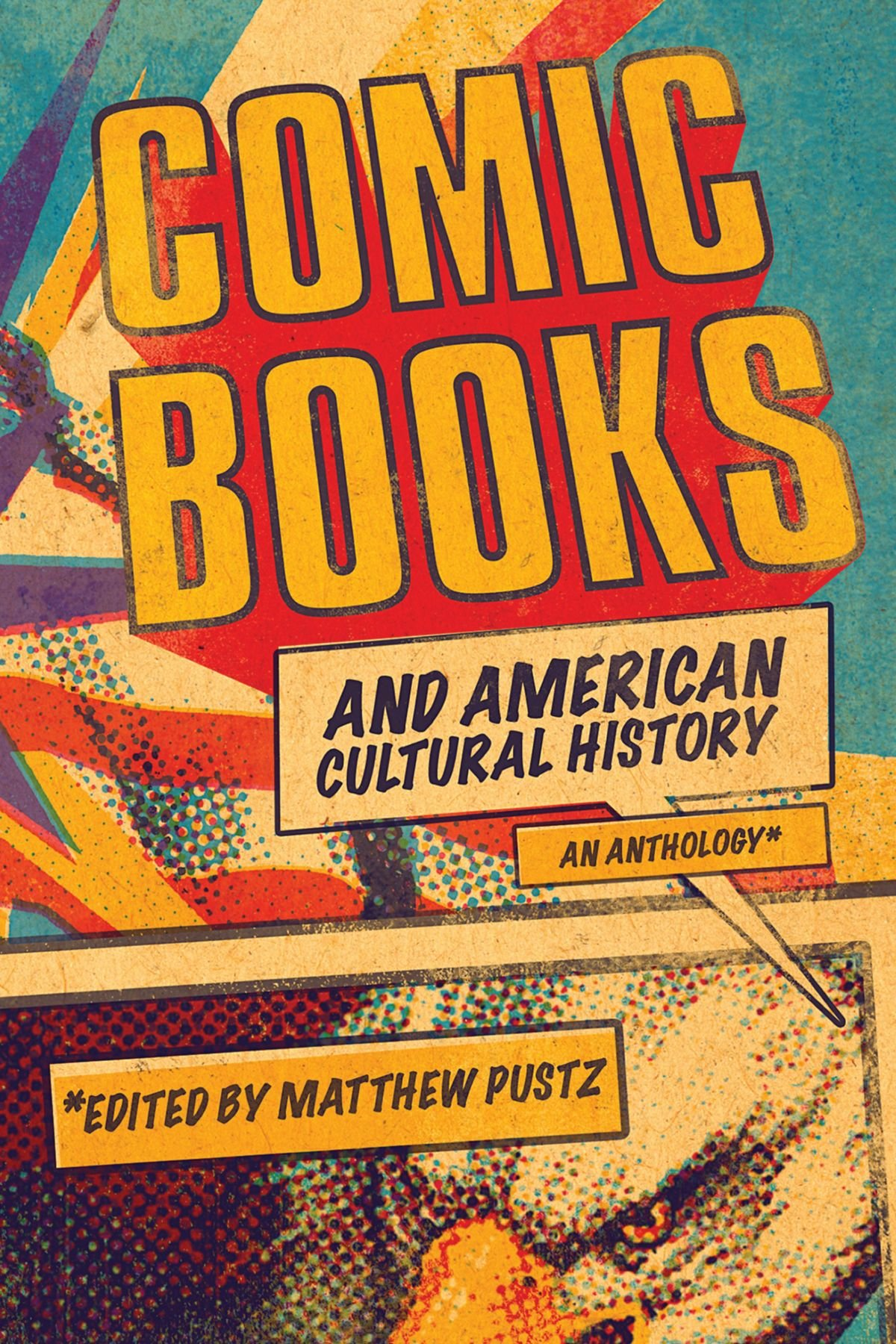 Comic Books and American Cultural History: An Anthology