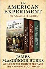 The American Experiment: The Vineyard of Liberty, The Workshop of Democracy, and The Crosswinds of Freedom Kindle Edition