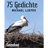75 Gedichte (German Edition)