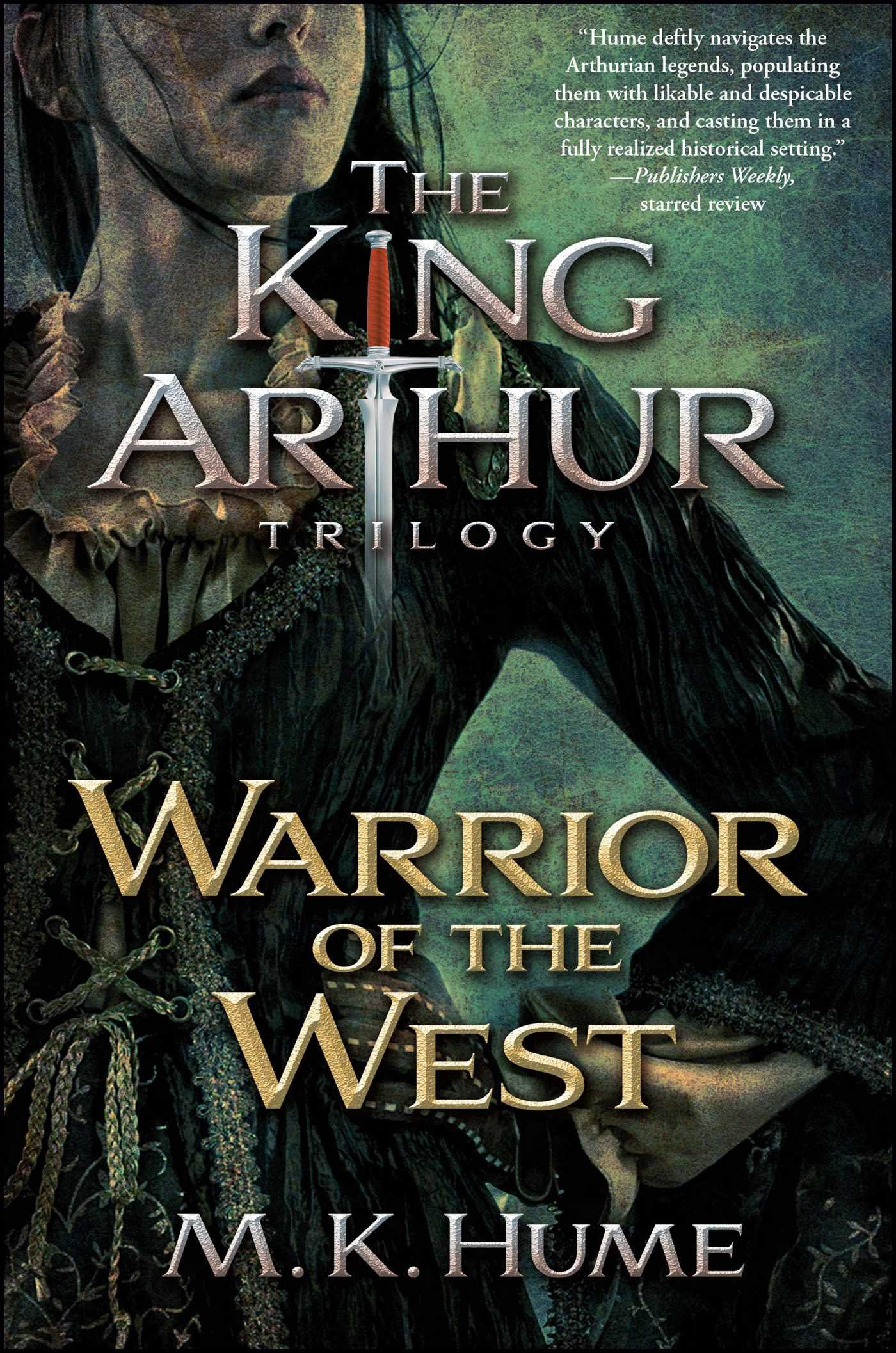 Download The King Arthur Trilogy Book Two: Warrior of the West pdf epub