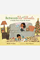 Between Us and Abuela: A Family Story from the Border Kindle Edition