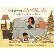Between Us and Abuela: A Family Story from the Border
