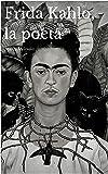 Frida Kahlo, la poeta