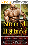 Stranded By The Highlander: A Scottish Time Travel Romance (Highlander Forever Book 2)