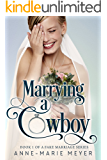 Marrying a Cowboy (A Fake Marriage Series Book 1)