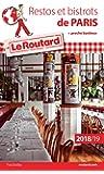 Guide du Routard restos et bistrots de Paris 2018/19: + proche banlieue
