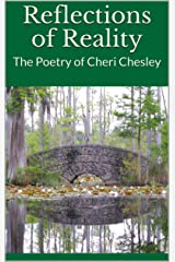 Reflections of Reality: The Poetry of Cheri Chesley Kindle Edition