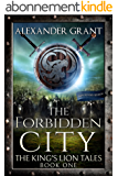 The Forbidden City (The King's Lion Tales Book 1) (English Edition)