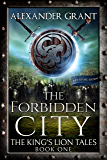 The Forbidden City (The King's Lion Tales Book 1)