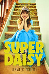 Super Daisy: A Superhero Romance Adventure (Teen Queens)