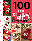 100 Little Christmas Gifts to Make (100 Little Gifts to Make)