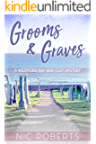 Grooms and Graves (A Westford Bay B&B Cozy Mystery - Book Two)