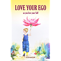 Love your Ego (English Edition)