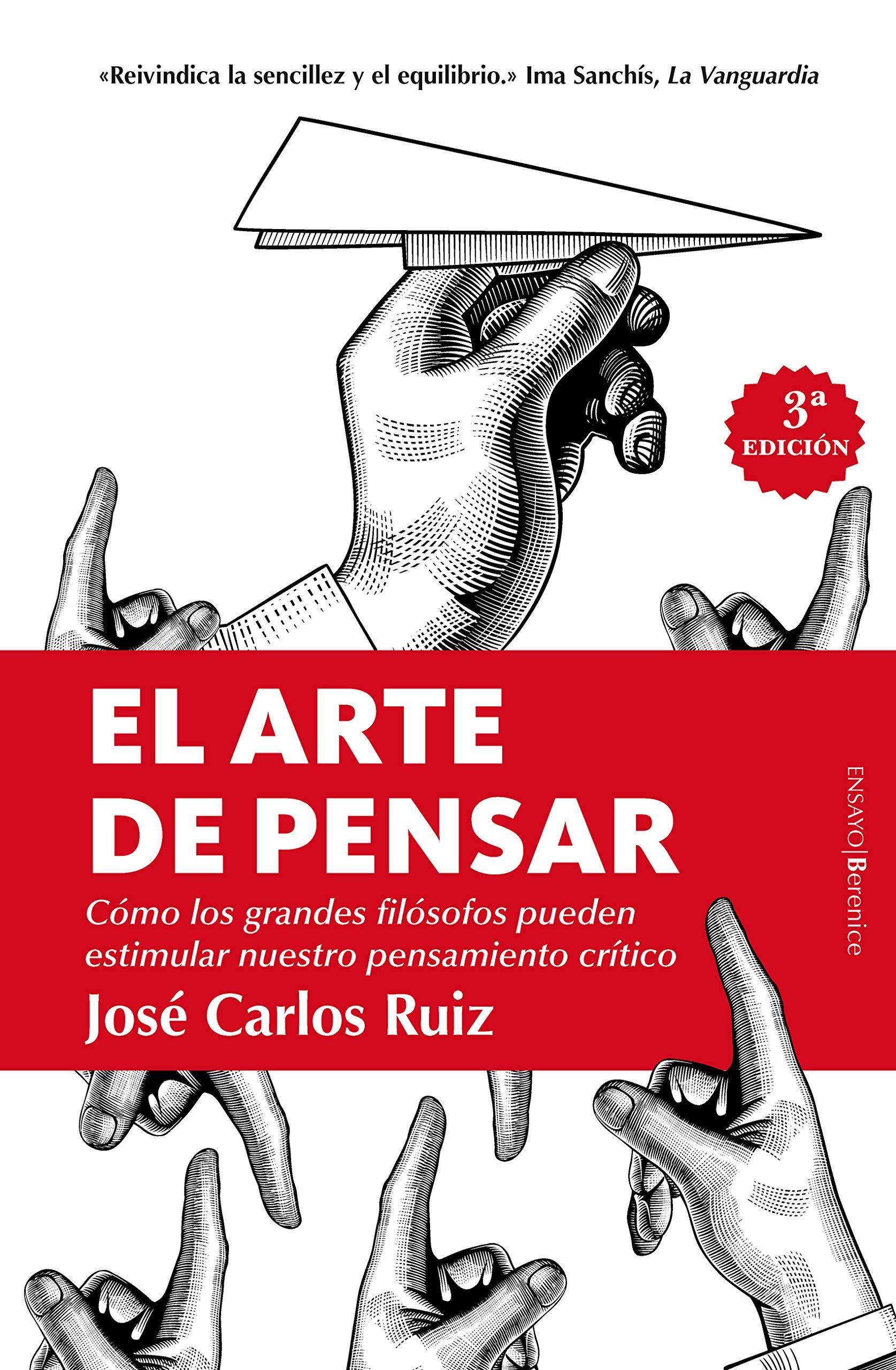 El arte de pensar (Ensayo): Amazon.es: Ruiz Sánchez, José Carlos: Libros