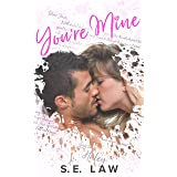 You're Mine: A Secret Baby Second Chance Romance