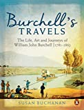Burchell's Travels: The Life, Art and Journeys of