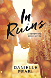 In Ruins (Something More Book 1)