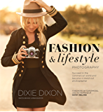 Fashion and Lifestyle Photography: Secrets of perfect fashion & lifestyle photography (English Edition)