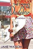 The Taming of the Dudebro: A Novella (The Dudebro Series)