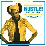 Soul Jazz Records Presents Hustle! Reggae Disco - Kingston, London, New York