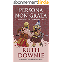 Persona Non Grata: A Crime Novel of the Roman Empire (Gaius Petreius Ruso Series Book 3) (English Edition)
