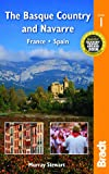 The Basque Country and Navarre: France . Spain ([Bradt Travel Guide] Bradt Travel Guides)