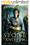 The Stone of Knowing (The Stone Cycle Book 1) (English Edition)