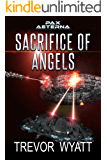 Sacrifice of Angels: A Pax Aeterna Novel (Pax Aeterna Universe Book 6)