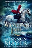 Wyvern's Lair (Desert Cursed Series Book 5)