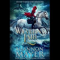 Wyvern's Lair (Desert Cursed Series Book 5) (English Edition)