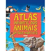 Atlas Infantil dos Animais em Seus Habitats