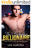 The Forbidden Billionaire: A best friend's brother billionaire romance. (The Stonecutter Billionaires)