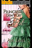 Princesses Don't Get Fat