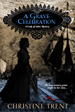 A Grave Celebration (Lady Of Ashes Mysteries)