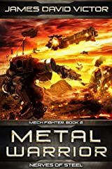 Metal Warrior: Nerves of Steel (Mech Fighter Book 2) Kindle Edition