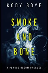 Smoke and Bone: A Plague Bloom Prequel (The Plague Bloom Book 0) Kindle Edition