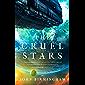 The Cruel Stars (The Cruel Stars Trilogy Book 1)