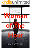Woman of the Hour: An addictive novel of secrets and lies (StoryWorld Book 1)