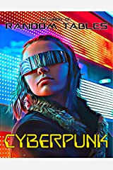 The Book of Random Tables: Cyberpunk: 32 Random Tables for Tabletop Role-Playing Games Kindle Edition