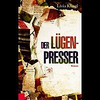 Der Lügenpresser: Roman