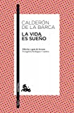 La vida es sueño: Edición y guía de lectura de Evangelina Rodríguez Cuadros (Clásica)