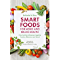 Smart Foods for ADHD and Brain Health: How Nutrition Influences Cognitive Function, Behaviour and Mood